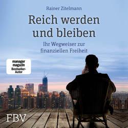 Reich werden und bleiben von Vossenkuhl,  Josef, Zitelmann,  Rainer
