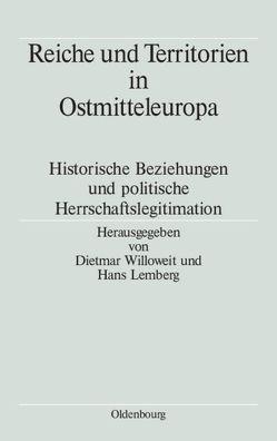 Reiche und Territorien in Ostmitteleuropa von Lemberg,  Hans, Willoweit,  Dietmar