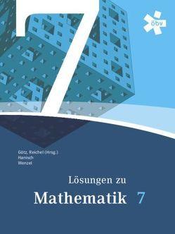 Reichel Mathematik 7, Lösungen von Götz,  Stefan, Hanisch,  Günter, Reichel,  Hans-Christian, Wenzel,  Claudia