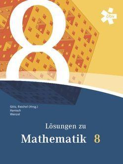 Reichel Mathematik 8, Lösungen von Götz,  Stefan, Hanisch,  Günter, Reichel,  Hans-Christian, Wenzel,  Claudia