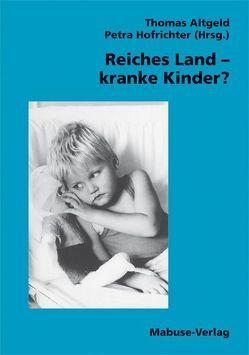 Reiches Land – kranke Kinder? von Altgeld,  Thomas, Hofrichter,  Petra