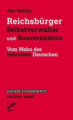 Reichsbürger, Selbstverwalter und Souveränisten von Rathje,  Jan