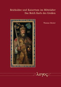 Reichsidee und Kaisertum im Mittelalter von Diester,  Thomas