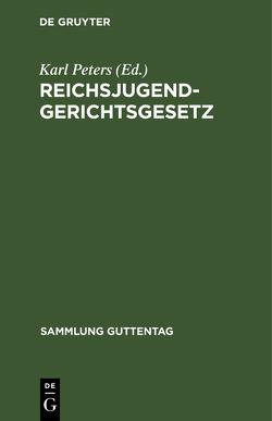 Reichsjugendgerichtsgesetz von Peters,  Karl