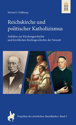 Reichskirche und politischer Katholizsimus von Feldkamp,  Michael F.
