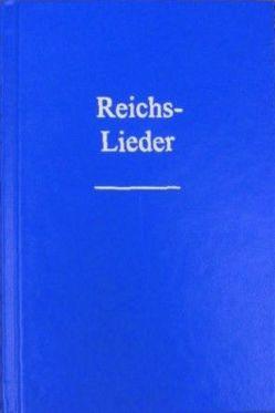 Reichslieder. Alte Ausgabe 1909. Textausgabe.