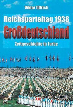 """Reichsparteitag """"Großdeutschland"""" 1938 von Ullrich,  Viktor"""