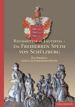 Reichsritter im Lautertal – Die Freiherren Speth von Schülzburg von Grub,  Volker, Waßner,  Manfred