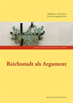 Reichsstadt als Argument von Kälble,  Mathias, Wittmann,  Helge