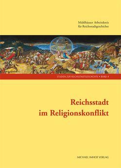 Reichsstadt im Religionskonflikt von Lau,  Thomas, Wittmann,  Helge