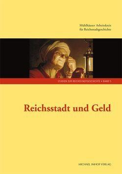Reichsstadt und Geld von Rothmann,  Michael, Wittmann,  Helge