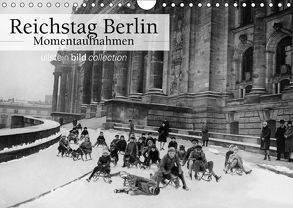 Reichstag Berlin – Momentaufnahmen (Wandkalender 2018 DIN A4 quer) von bild Axel Springer Syndication GmbH,  ullstein
