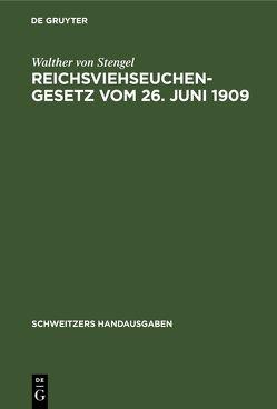 Reichsviehseuchengesetz vom 26. Juni 1909 von Stengel,  Walther von