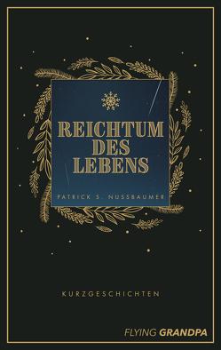 Reichtum des Lebens von Nussbaumer,  Patrick S.