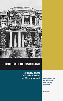 Reichtum in Deutschland von Gajek,  Eva Maria, Kurr,  Anne, Seegers,  Lu