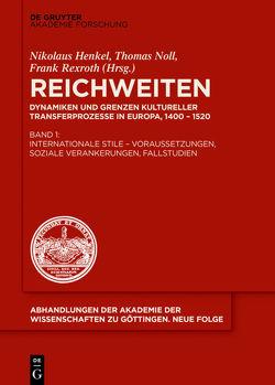 Reichweiten: Dynamiken und Grenzen kultureller Transferprozesse in Europa von Hamm,  Berndt, Noll,  Thomas, Rexroth,  Frank