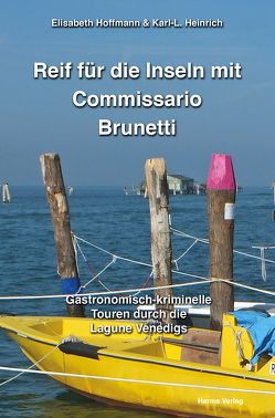 Reif für die Inseln mit Commissario Brunetti von Heinrich,  Karl-L., Hoffmann,  Elisabeth