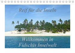 Reif für die Inseln – Willkommen in Fidschis Inselwelt (Tischkalender 2021 DIN A5 quer) von Armbruster,  Stefanie