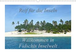 Reif für die Inseln – Willkommen in Fidschis Inselwelt (Wandkalender 2021 DIN A3 quer) von Armbruster,  Stefanie