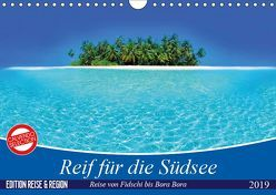 Reif für die Südsee. Reise von Fidschi bis Bora Bora (Wandkalender 2019 DIN A4 quer) von Stanzer,  Elisabeth