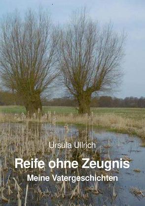 Reife ohne Zeugnis von Ullrich,  Ursula