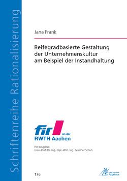 Reifegradbasierte Gestaltung der Unternehmenskultur am Beispiel der Instandhaltung von Frank,  Jana