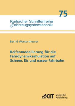 Reifenmodellierung für die Fahrdynamiksimulation auf Schnee, Eis und nasser Fahrbahn von Wassertheurer,  Bernd