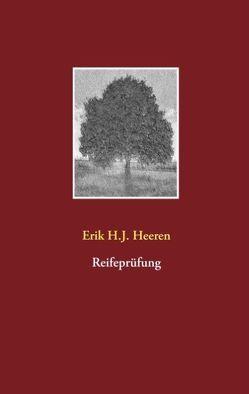 Reifeprüfung von Heeren,  Erik H.J.