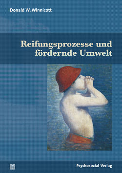 Reifungsprozesse und fördernde Umwelt von Khan,  M. Masud R., Theusner-Stampa,  Gudrun, Winnicott,  Donald W