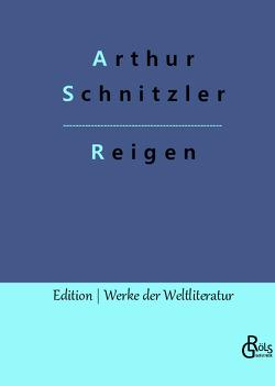Reigen von Gröls-Verlag,  Redaktion, Schnitzler,  Arthur