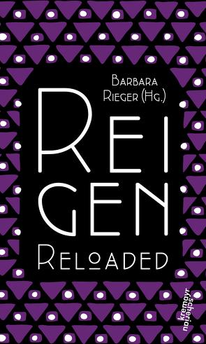 Reigen Reloaded von Rieger,  Barbara, Schnitzler,  Arthur, Strigl,  Daniela