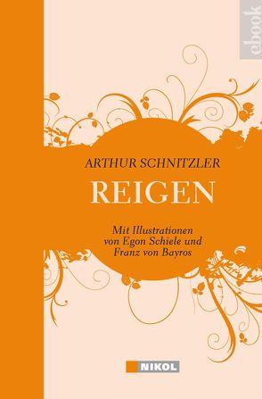 Reigen: Zehn Dialoge von Bayros,  Franz von, Schiele,  Egon, Schnitzler,  Arthur
