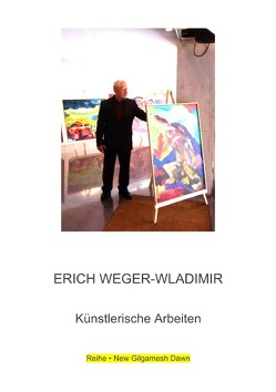 Reihe · New Gilgamesh Dawn / Erich Weger-Wladimir von Weger,  Thomas, Weger-Wladimir,  Erich