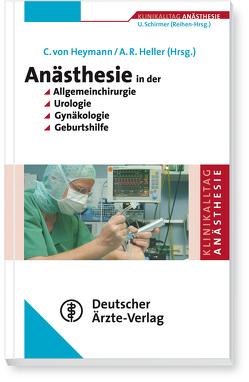 Reihe: Klinikalltag Anästhesie Anästhesie in der Allgemeinchirurgie, Urologie, Gynäkologie und Geburtshilfe von Koch, Schirmer,  U, Spies,  Claudia