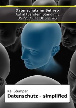 """Reihe """"Simplified"""" juristische Ratgeber / Datenschutz simplified von Stumper,  Kai"""