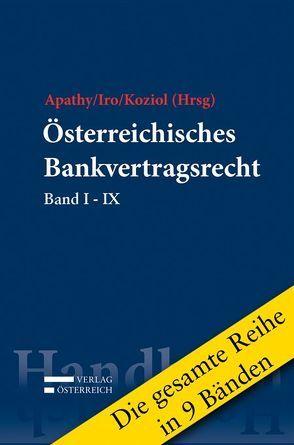 Reihe zum Österreichischen Bankvertragsrecht von Apathy,  Peter, Iro,  Gert, Koziol,  Helmut