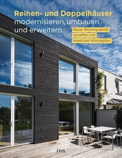 Reihen- und Doppelhäuser modernisieren, umbauen und erweitern von Drexel,  Thomas