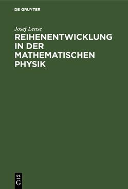 Reihenentwicklung in der mathematischen Physik von Lense,  Josef