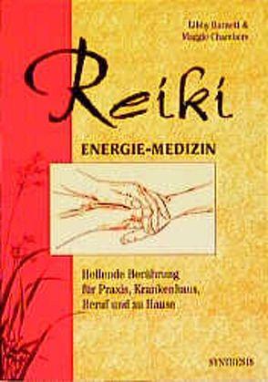 Reiki – Energie Medizin von Barnett,  L, Chambers,  M