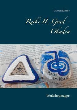 Reiki II. Grad – Okuden von Kiehne,  Carsten