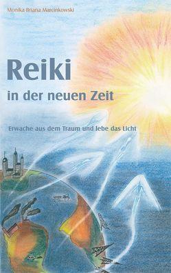 Reiki in der Neuen Zeit von Marcinkowski,  Monika Briana
