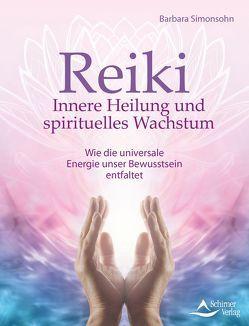 Reiki – Innere Heilung und spirituelles Wachstum von Simonsohn,  Barbara