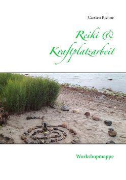 Reiki & Kraftplatzarbeit von Kiehne,  Carsten