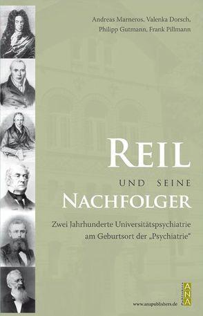 Reil und seine Nachfolger von Marneros,  Andreas