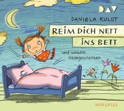 Reim dich nett ins Bett und weitere Reimgeschichten von Kulot,  Daniela