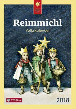 Reimmichl Volkskalender 2018 von Drewes,  Birgitt, Rieger,  Sebastian
