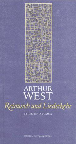 Reimweh und Liederkehr von Unger,  Heinz R., West,  Arthur