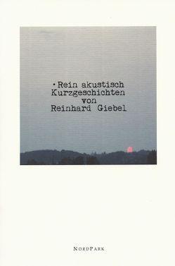 Rein akustisch von Giebel,  Reinhard
