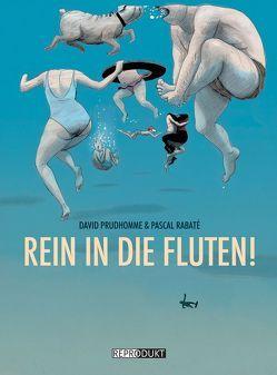 Rein in die Fluten! von Pröfrock,  Ulrich, Prudhomme,  David, Rabaté,  Pascal