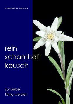 Rein. Schamhaft,Keusch von Wermter,  Winfried M.